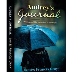 Audrey's Journal ~ Writing could be hazardous to your health