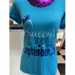 Queens are born tee:  Personalized with the month & date